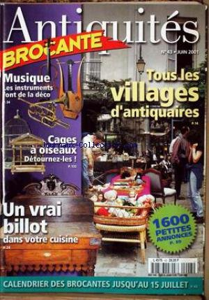 ANTIQUITES BROCANTE [No 43] du 01/06/2001 - TOUS LES VILLAGES D'ANTIQUAIRES - MUSIQUE - CAGES A OISEAUX - UN VRAI BILLOT. par Collectif