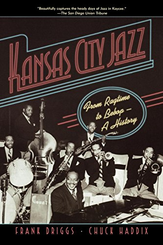 Kansas City Jazz: From Ragtime to Bebop--A History Chuck Oxford