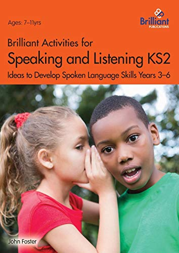 Brilliant Activities for Speaking and Listening KS2: Ideas to Develop Spoken Language Skills Years 3-6