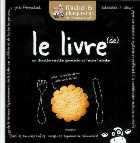 Michel et Augustin : le livre de nos chouettes recettes gourmandes et (encore) secrètes