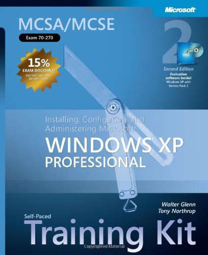 MCSA/MCSE Self-Paced Training Kit (Exam 70-270): Installing, Configuring, and Administering Microsoft® Windows® XP Professional (Pro Certification) por Walter Glenn