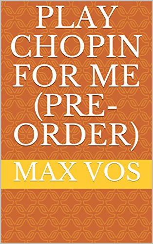 play-chopin-for-me-pre-order-english-edition