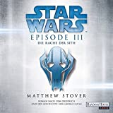 Star Wars? - Episode III - Die Rache der Sith: Roman nach dem Drehbuch und der Geschichte von George Lucas (Filmbücher, Band 3) - Matthew Stover