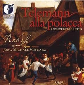 Telemann Alla Polacca - Suite Twv55, Concerto Pour Flûte Traversière Twv51, Concerto Polonaise Pour