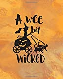 A Wee Bit Wicked: Spell Journal | Wicca Blank Book Of Shadows | Wiccan Witch Journal | Grimoire