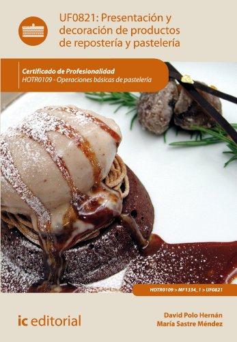 Presentación y decoración de productos de repostería y pastelería. HOTR0109 por David Polo Hernán