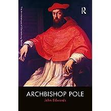 Archbishop Pole (The Archbishops of Canterbury Series)