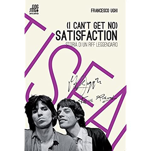 (I can't get no) satisfaction. Storia di un riff leggendario