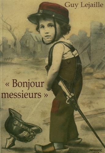 Bonjour messieurs : Le récit d'un enfant de Serres, du 3 août au 18 décembre 1914