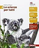 Le scienze per tutti. Per la Scuola media. Con e-book. Con espansione online: 2