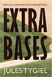 [ EXTRA BASES: REFLECTIONS ON JACKIE ROBINSON, RACE, AND BASEBALL HISTORY ] Extra Bases: Reflections on Jackie Robinson, Race, and Baseball History By Tygiel, Jules ( Author ) Sep-2002 [ Paperback ]