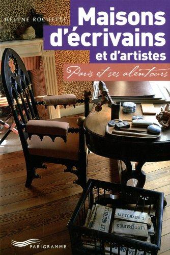 Maisons d'écrivains et d'artistes : Paris et ses alentours