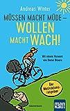 Müssen macht müde - Wollen macht wach!: Der Motivationsratgeber. Mit einem Vorwort von Dieter Broers