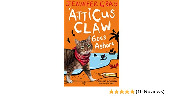 Atticus claw goes ashore atticus claw worlds greatest cat atticus claw goes ashore atticus claw worlds greatest cat detective book 4 ebook jennifer gray mark ecob amazon kindle store fandeluxe Choice Image
