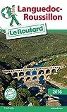 Guide du routard. Languedoc-Roussillon. 2016 par Guide du Routard