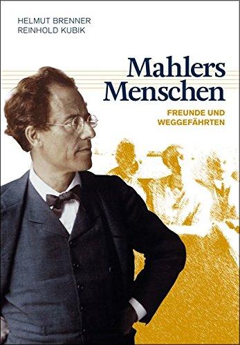 Mahlers Menschen: Freunde und Weggefährten