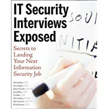 IT Security Interviews Exposed: Secrets to Landing Your Next Information Security Job by Chris Butler (2007-07-24)