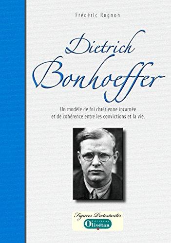 Dietrich Bonhoeffer - Un modèle de foi ...