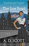 Front cover for the book The Low Road: A Novel (The Highland Gazette Mystery Series) by A. D. Scott