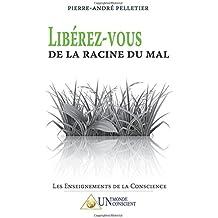 LIBÉREZ-VOUS DE LA RACINE DU MAL