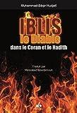 Iblis, le Diable dans le Coran et le Hadith
