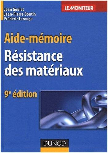 Résistance des matériaux de Jean Goulet,Jean-Pierre Boutin,Frédéric Lerouge ( 14 janvier 2009 )