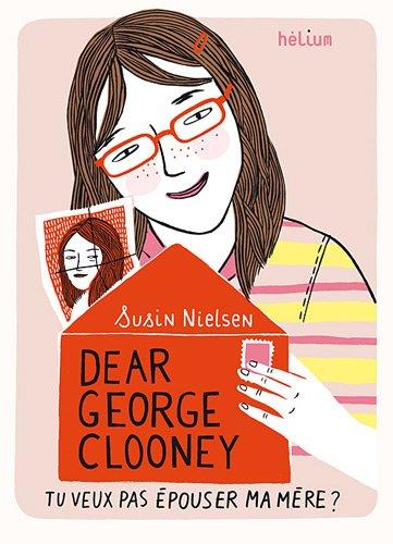 Dear George Clooney, tu veux pas épouser ma mère ?
