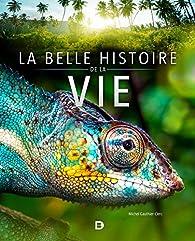 La belle histoire de la vie par Michel Gauthier-Clerc