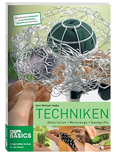 Techniken: Materialien - Werkzeuge - Handgriffe