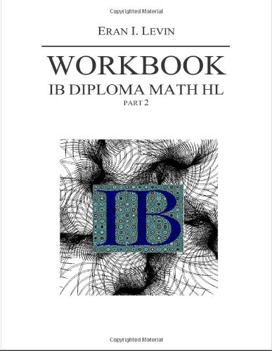 Workbook - IB Diploma Math HL part 2