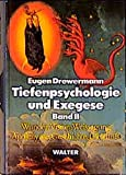 Tiefenpsychologie und Exegese, 2 Bde., Bd.2, Wunder, Vision, Weissagung, Apokalypse, Geschichte, Gleichnis