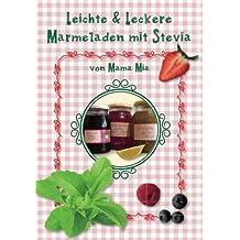 Leichte & Leckere Marmeladen mit Stevia