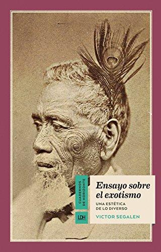 Ensayo sobre el exotismo: Una estética de lo diverso (Cuadernos de Horizonte nº 10) por Victor Segalen