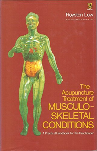 The Acupuncture Treatment of Musculoskel...