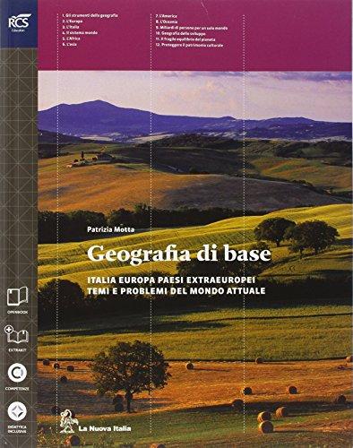 Geografia di base. Per le Scuole superiori. Con espansione online