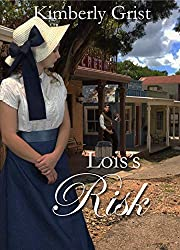 Lois's Risk (Romancing the Farmer Book 3)