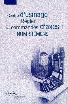 Centre d'usinage : régler les commandes d'axes num. Siemens, numéro 3