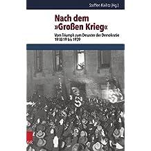 Nach Dem Grossen Krieg: Vom Triumph Zum Desaster Der Demokratie 1918/19 Bis 1939 (Schriften Des Hannah-Arendt-Instituts Fur Totalitarismusfors)
