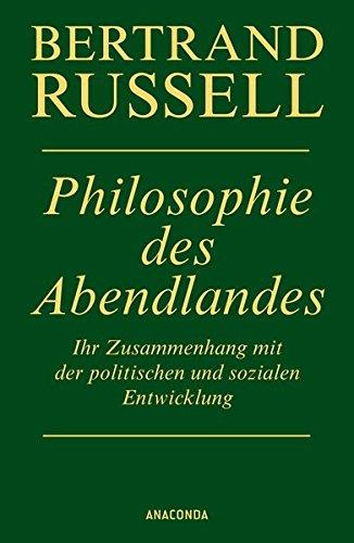 Philosophie des Abendlandes: Ihr Zusammenhang mit der politischen und sozialen Entwicklung