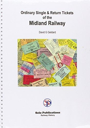 Ordinary Single and Return Tickets of the Midland Railway by David G. Geldard (1-Sep-2009) Spiral-bound