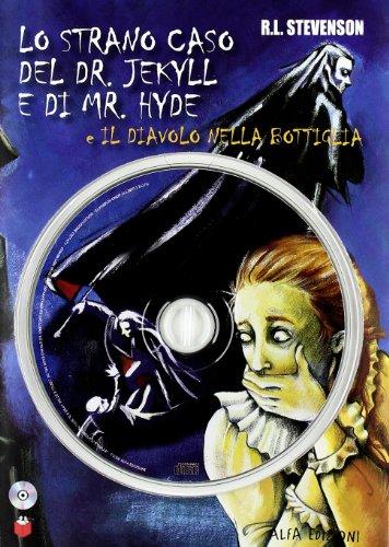 Lo strano caso del Dr. Jekyll e Mr. Hyde-Il diavolo nella bottiglia. Con CD-ROM
