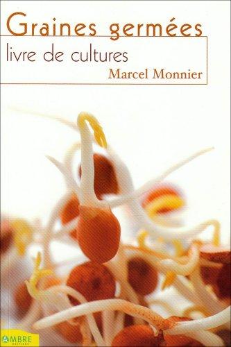 Les graines germées, livre de cultures par Marcel Monnier
