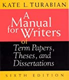 A Manual for Writers of Term Papers, Theses and Dissertations (Chicago Guides to Writing, Editing and Publishing)