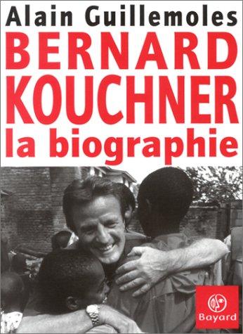 Bernard Kouchner : La Biographie