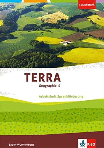 TERRA Geographie 6. Ausgabe Baden-Württemberg: Arbeitsheft Sprachförderung Klasse 6 (TERRA Geographie. Ausgabe für Baden-Württemberg ab 2016)