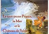 Le Tout Jeune Prince, la mer et le château de sable