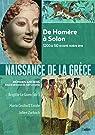 Naissance de la Grèce : De Minos à Solon, 3200 à 510 avant notre ère par Le Guen
