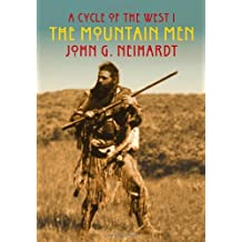 A Cycle of the West I The Mountain Men by John G. Neihardt (2008-12-11)