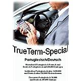 TrueTerm Special Portugiesisch/Deutsch. CD-ROM für Windows98/NT/2000/Me/XP, WindowsCE (PPC2003 + Mobile Edition, HPC-PPC2002), PalmOS, Psion Epoc (nicht Nokia): Wörterbuch, Thesaurus, Verblexikon
