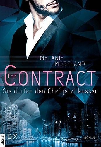 The Contract - Sie dürfen den Chef jetzt küssen von [Moreland, Melanie]